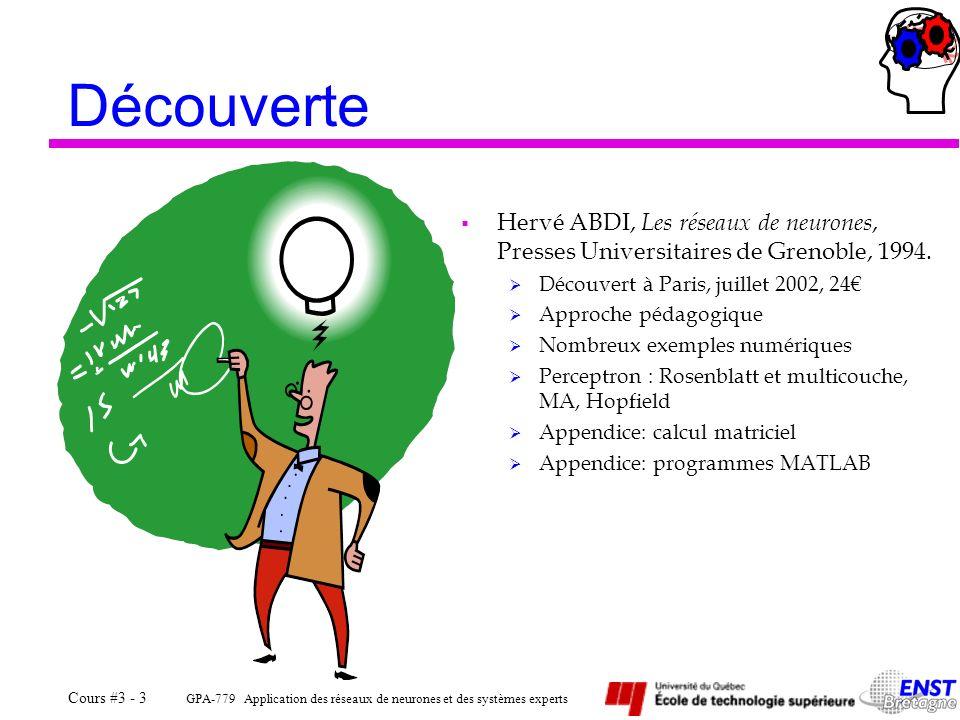 GPA-779 Application des réseaux de neurones et des systèmes experts Cours #3 - 3 Découverte Hervé ABDI, Les réseaux de neurones, Presses Universitaire