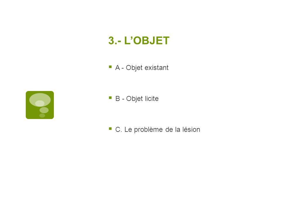 3.- LOBJET A - Objet existant B - Objet licite C. Le problème de la lésion