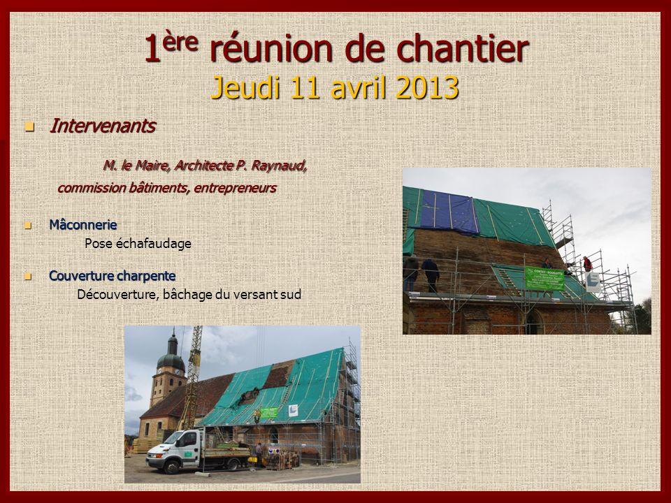 1 ère réunion de chantier Jeudi 11 avril 2013 Intervenants Intervenants M.