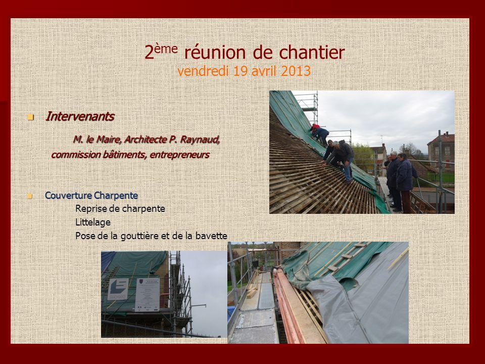 3 ème réunion de chantier vendredi 03 mai 2013 Intervenants Intervenants M.