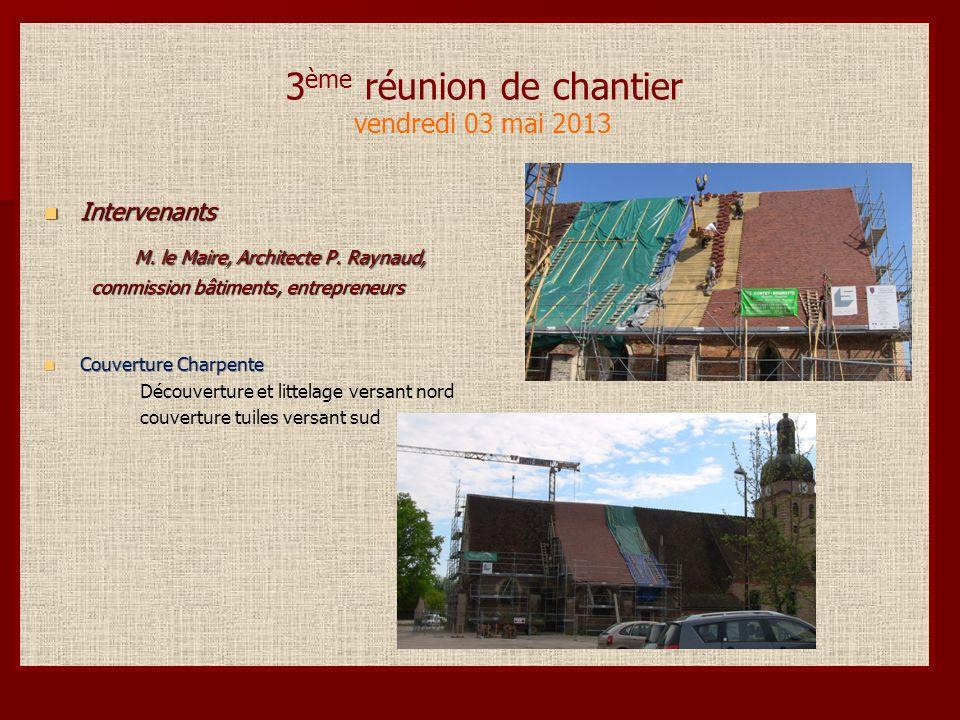 4 ème réunion de chantier vendredi 24 mai 2013 Intervenants Intervenants M.