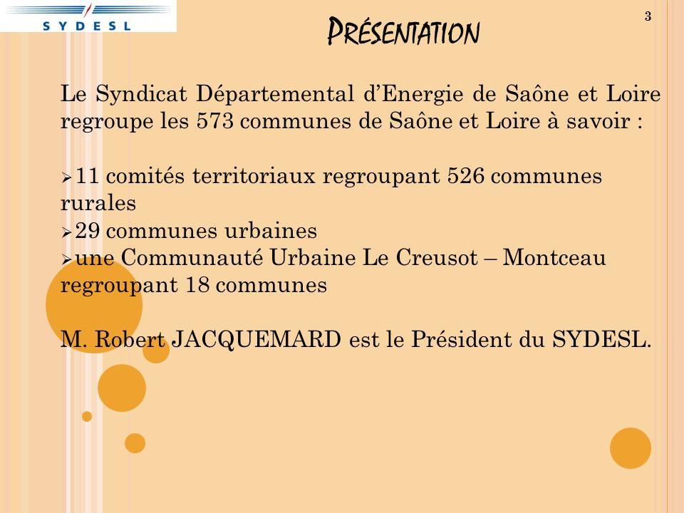 P RÉSENTATION Le Syndicat Départemental dEnergie de Saône et Loire regroupe les 573 communes de Saône et Loire à savoir : 11 comités territoriaux regr