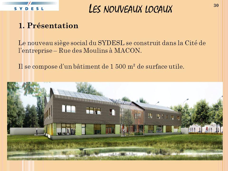 L ES NOUVEAUX LOCAUX 1. Présentation Le nouveau siège social du SYDESL se construit dans la Cité de lentreprise – Rue des Moulins à MACON. Il se compo