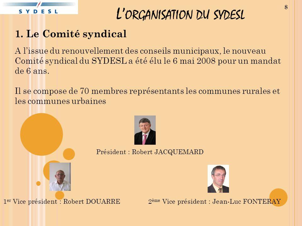 L ORGANISATION DU SYDESL 1. Le Comité syndical A lissue du renouvellement des conseils municipaux, le nouveau Comité syndical du SYDESL a été élu le 6