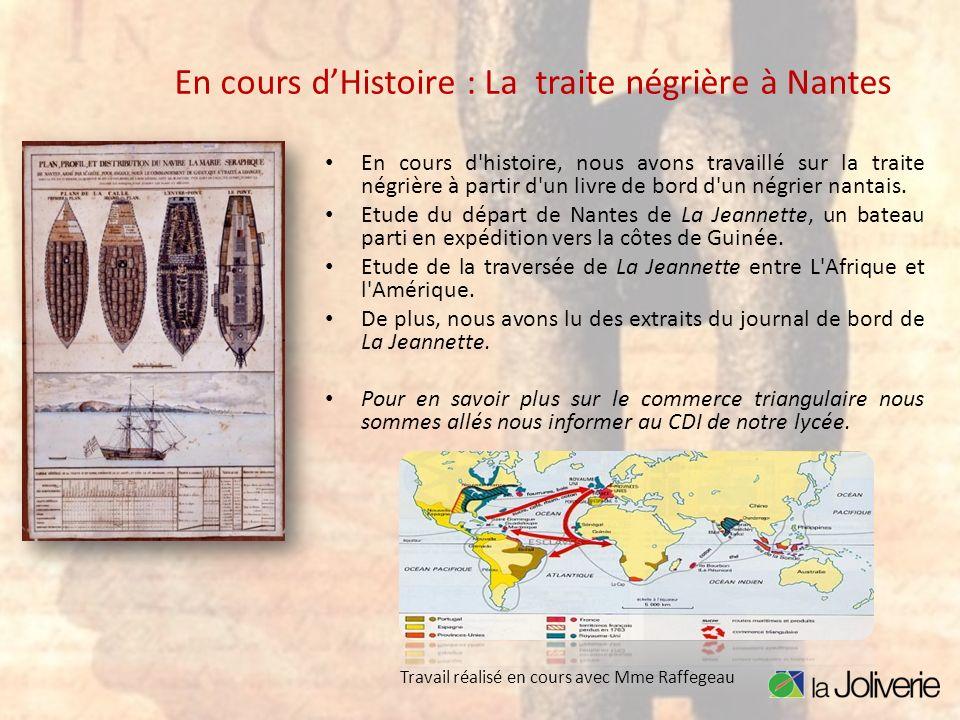 En cours dHistoire : La traite négrière à Nantes En cours d'histoire, nous avons travaillé sur la traite négrière à partir d'un livre de bord d'un nég
