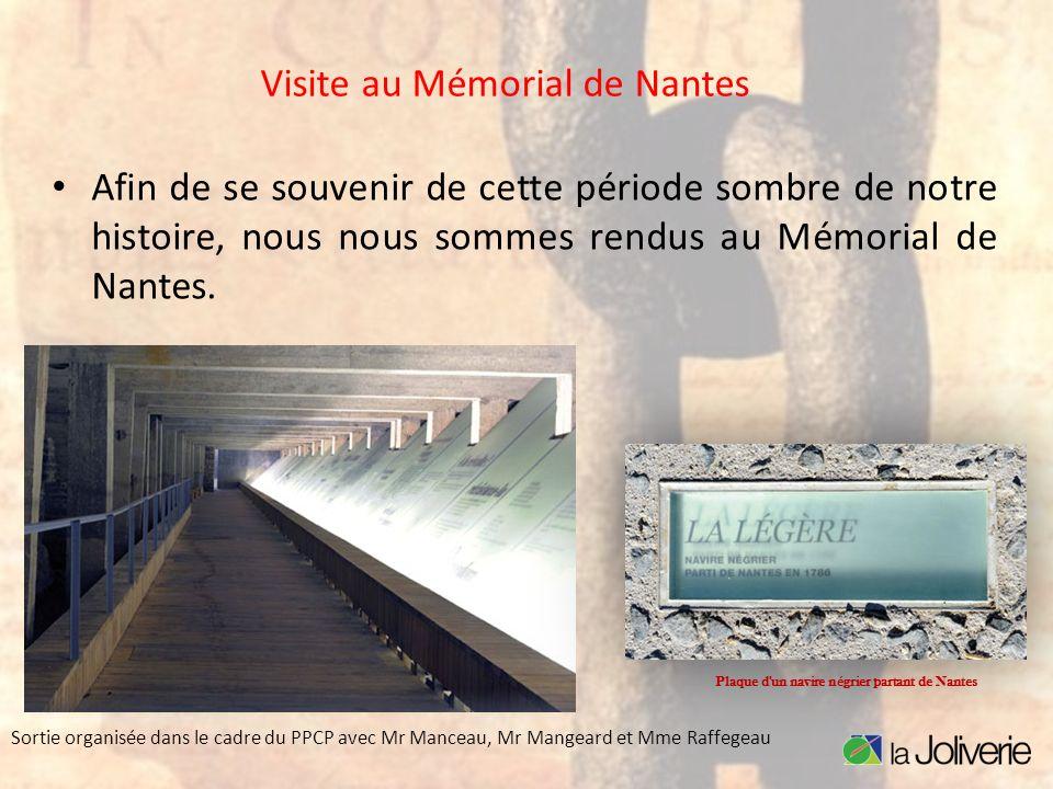 Visite au Mémorial de Nantes Afin de se souvenir de cette période sombre de notre histoire, nous nous sommes rendus au Mémorial de Nantes. Plaque d'un