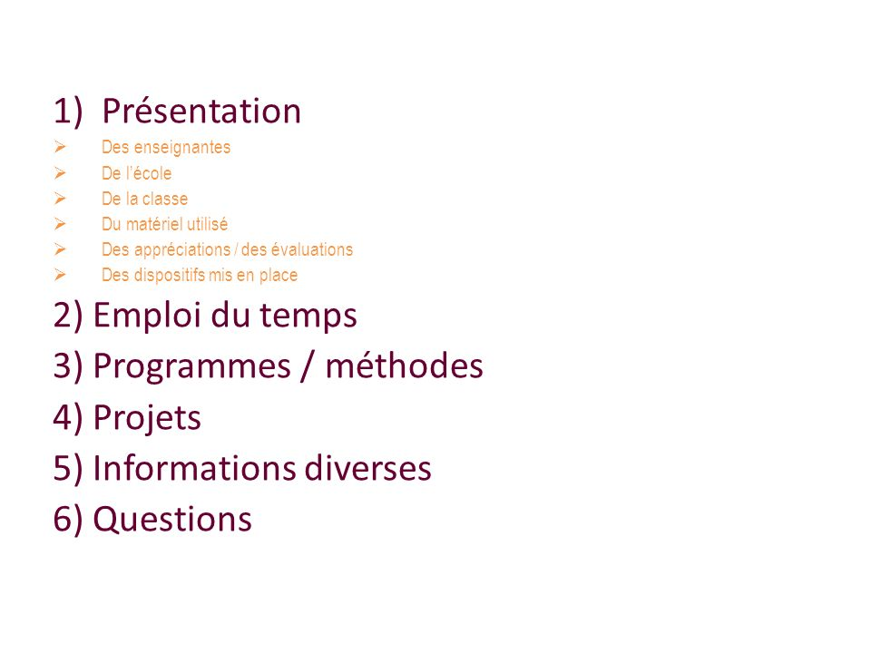 1)Présentation Des enseignantes De lécole De la classe Du matériel utilisé Des appréciations / des évaluations Des dispositifs mis en place 2) Emploi
