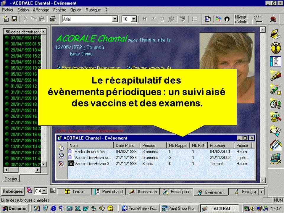 Le récapitulatif des évènements périodiques : un suivi aisé des vaccins et des examens.