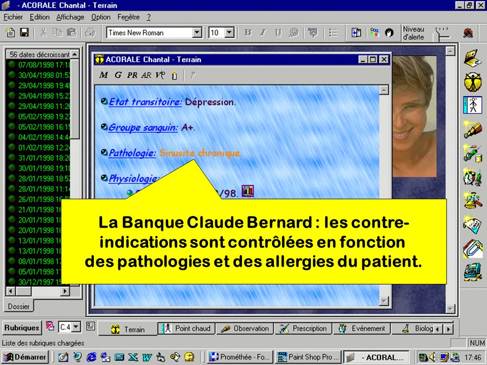 La Banque Claude Bernard : les contre- indications sont contrôlées en fonction des pathologies et des allergies du patient.