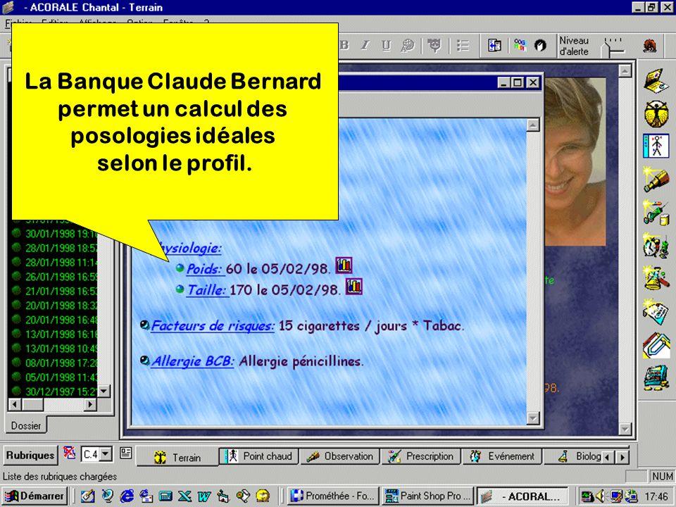 La Banque Claude Bernard permet un calcul des posologies idéales selon le profil.