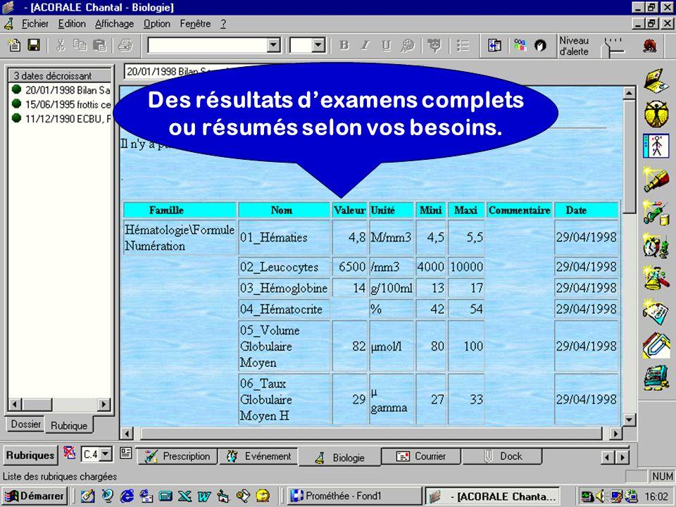 Des résultats dexamens complets ou résumés selon vos besoins.