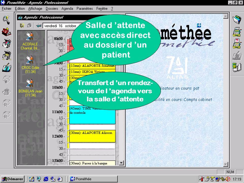 Salle d attente avec accès direct au dossier d un patient Transfert d un rendez- vous de l agenda vers la salle d attente