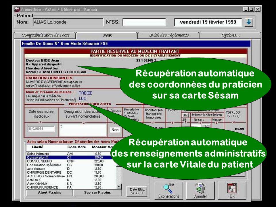 Récupération automatique des coordonnées du praticien sur sa carte Sésam Récupération automatique des renseignements administratifs sur la carte Vital