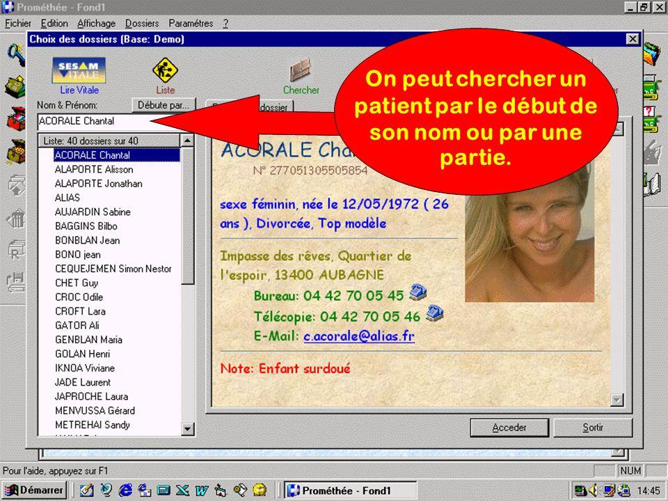 On peut chercher un patient par le début de son nom ou par une partie.