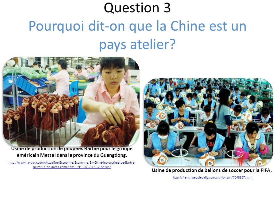Question 3 Pourquoi dit-on que la Chine est un pays atelier.
