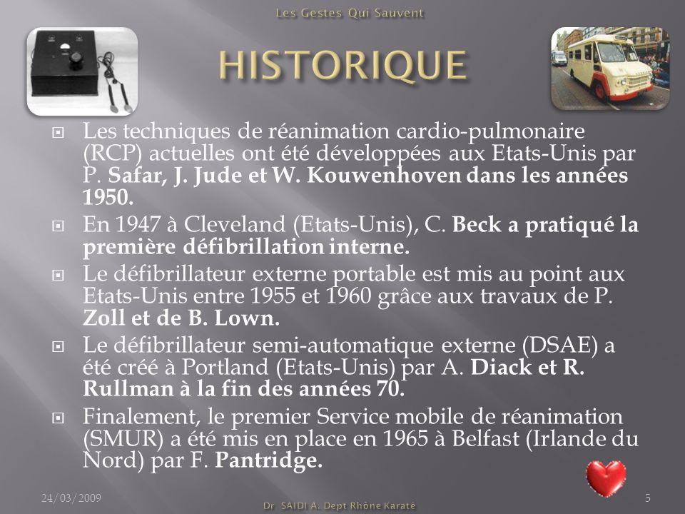 Les techniques de réanimation cardio-pulmonaire (RCP) actuelles ont été développées aux Etats-Unis par P. Safar, J. Jude et W. Kouwenhoven dans les an