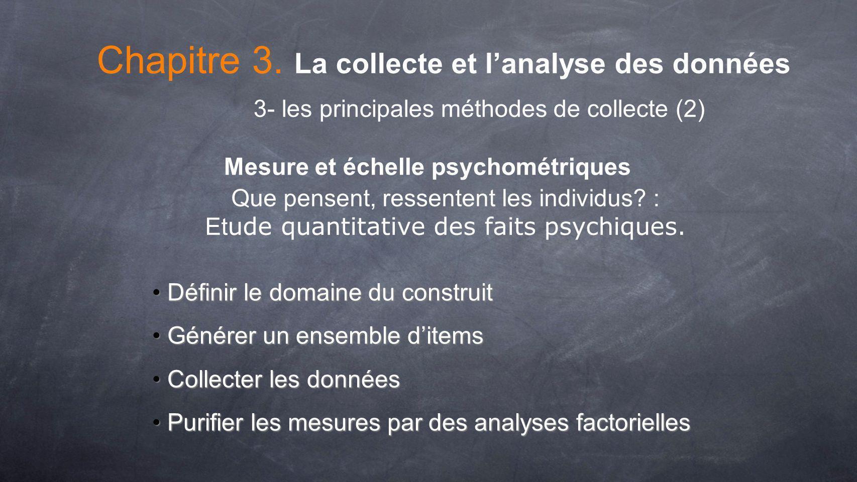 Mesure et échelle psychométriques Que pensent, ressentent les individus? : Et ude quantitative des faits psychiques. Définir le domaine du construit D