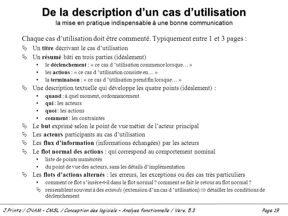 J.Printz / CNAM - CMSL / Conception des logiciels – Analyse fonctionnelle / Vers. 5.3Page 19 De la description dun cas dutilisation la mise en pratiqu