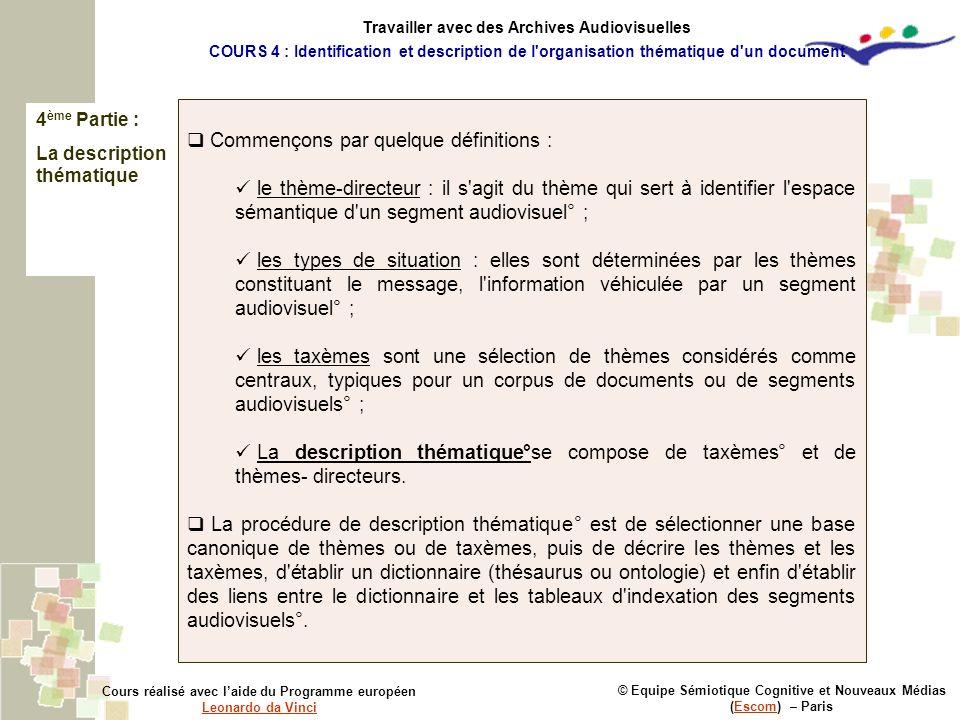 4 ème Partie : La description thématique © Equipe Sémiotique Cognitive et Nouveaux Médias (Escom) – ParisEscom Cours réalisé avec laide du Programme e