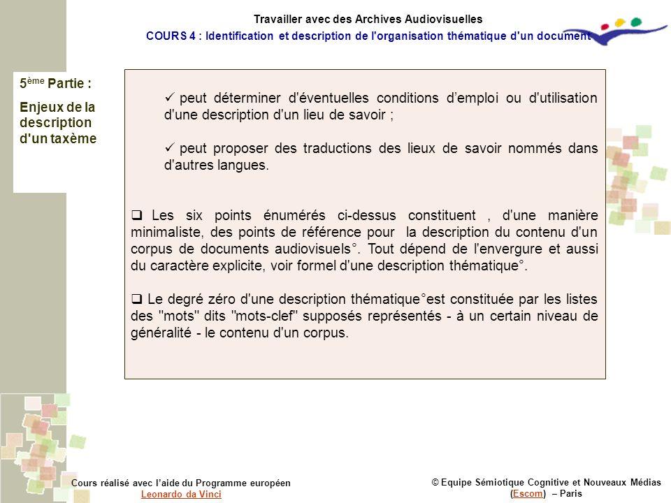 5 ème Partie : Enjeux de la description d'un taxème © Equipe Sémiotique Cognitive et Nouveaux Médias (Escom) – ParisEscom Cours réalisé avec laide du