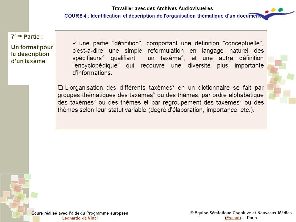 7 ème Partie : Un format pour la description d'un taxème © Equipe Sémiotique Cognitive et Nouveaux Médias (Escom) – ParisEscom Cours réalisé avec laid