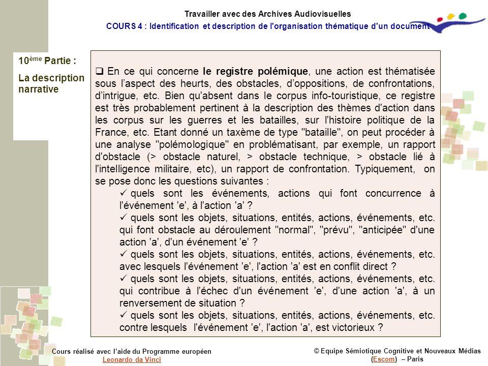 10 ème Partie : La description narrative © Equipe Sémiotique Cognitive et Nouveaux Médias (Escom) – ParisEscom Cours réalisé avec laide du Programme e