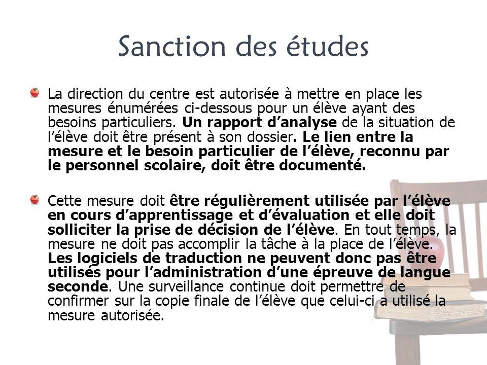 Sanction des études La direction du centre est autorisée à mettre en place les mesures énumérées ci-dessous pour un élève ayant des besoins particulie