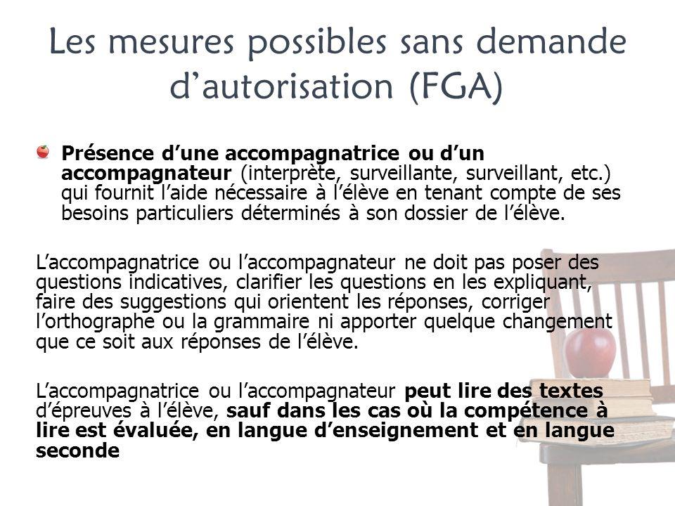 Les mesures possibles sans demande dautorisation (FGA) Présence dune accompagnatrice ou dun accompagnateur (interprète, surveillante, surveillant, etc