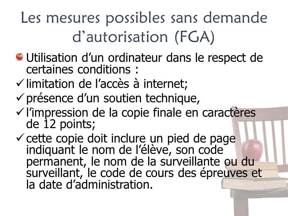 Les mesures possibles sans demande dautorisation (FGA) Utilisation dun ordinateur dans le respect de certaines conditions : limitation de laccès à int