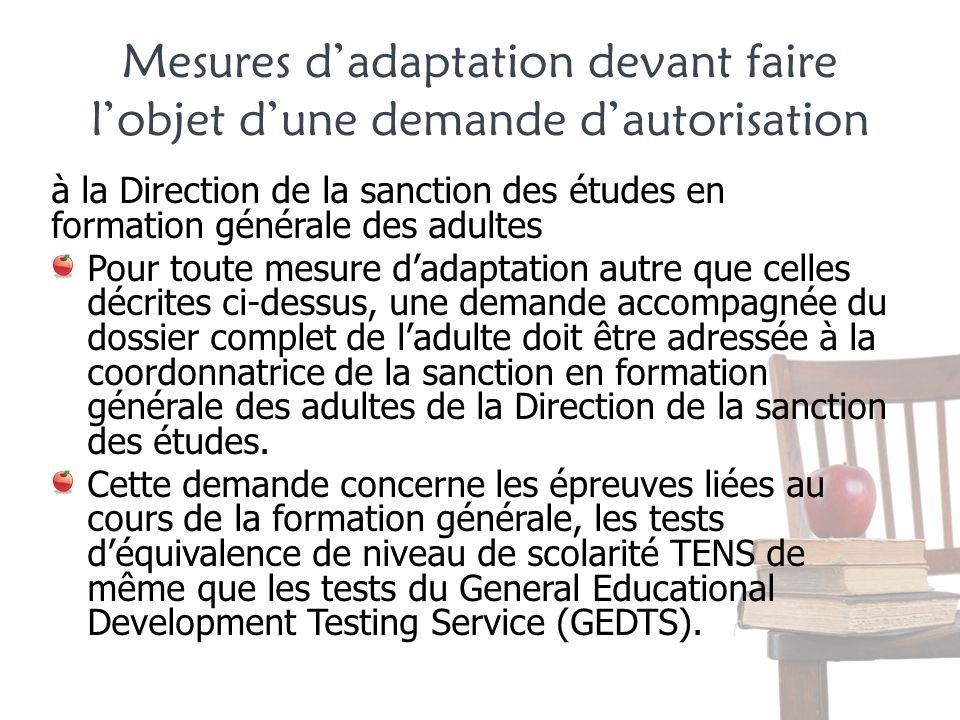 Mesures dadaptation devant faire lobjet dune demande dautorisation à la Direction de la sanction des études en formation générale des adultes Pour tou