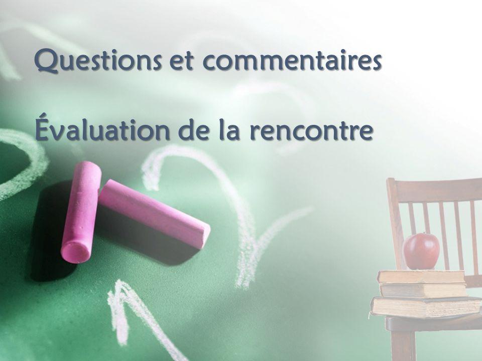 Questionset commentaires Évaluationdela rencontre Questions et commentaires Évaluation de la rencontre