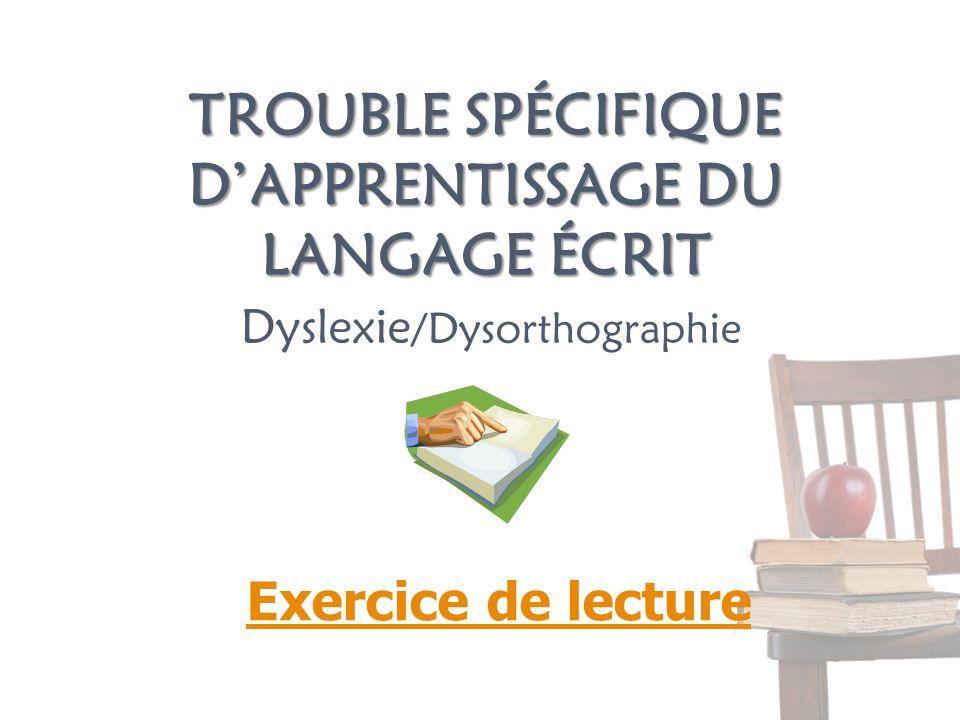 Trouble du langage écrit Le trouble spécifique dapprentissage du langage écrit* est dorigine neurologique.