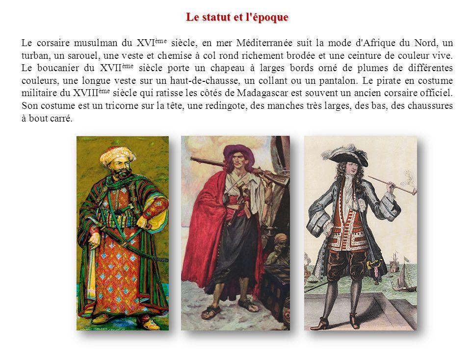 Le statut et l'époque Le corsaire musulman du XVI ème siècle, en mer Méditerranée suit la mode d'Afrique du Nord, un turban, un sarouel, une veste et