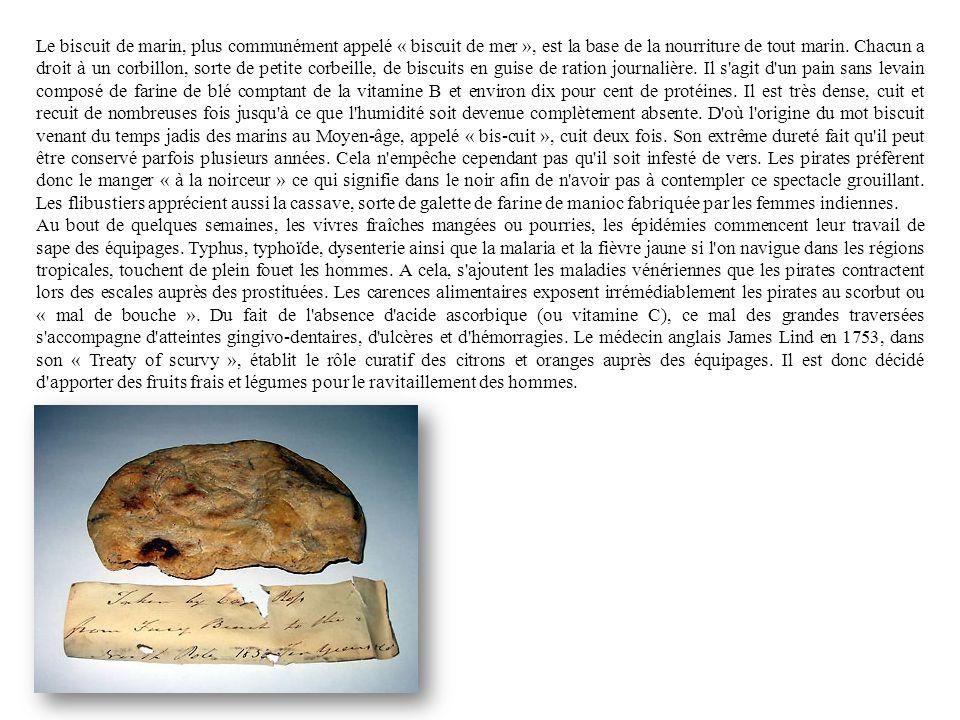 Le biscuit de marin, plus communément appelé « biscuit de mer », est la base de la nourriture de tout marin. Chacun a droit à un corbillon, sorte de p