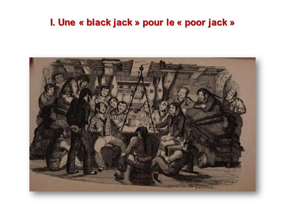 I. Une « black jack » pour le « poor jack »