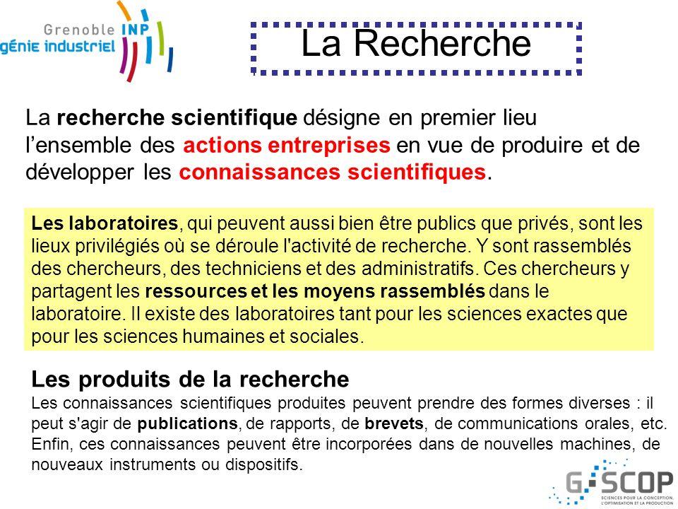 La recherche scientifique désigne en premier lieu lensemble des actions entreprises en vue de produire et de développer les connaissances scientifique
