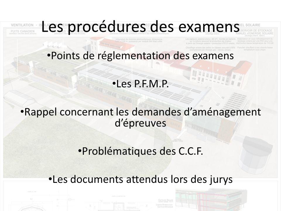 Les procédures des examens Points de réglementation des examens Les P.F.M.P.