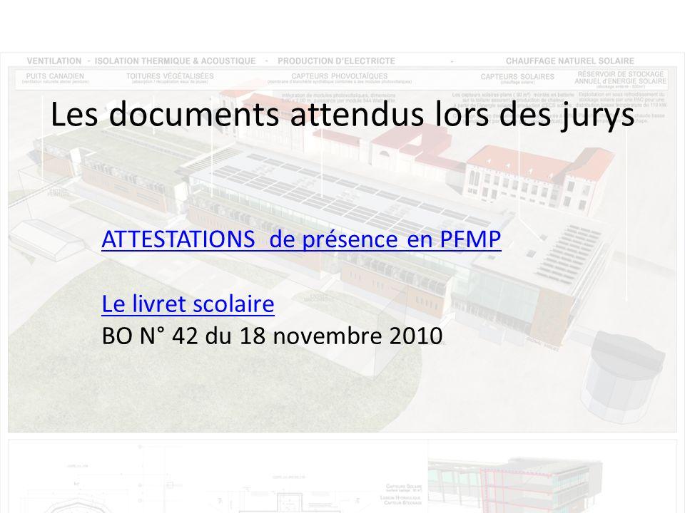 Les documents attendus lors des jurys ATTESTATIONS de présence en PFMP Le livret scolaire BO N° 42 du 18 novembre 2010