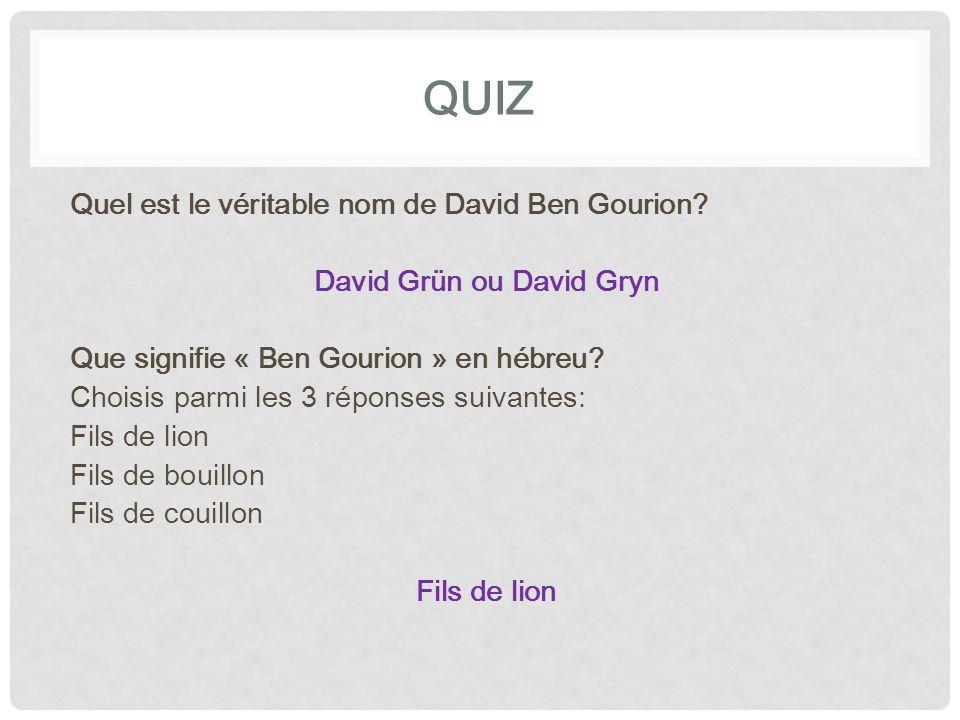 QUIZ Parmi ces trois photos, qui est David Ben Gourion? Photo 1Photo 2Photo 3 PHOTO 1
