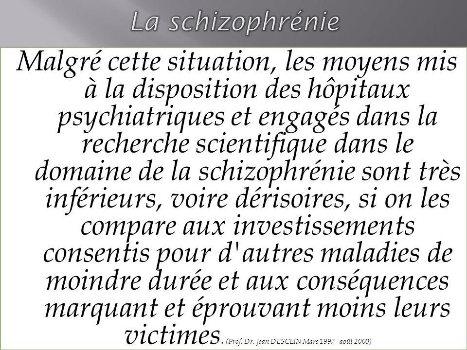 Les conséquences psychosociales défavorables de la schizophrénie sont plus sévères que pour n importe quelle autre maladie.