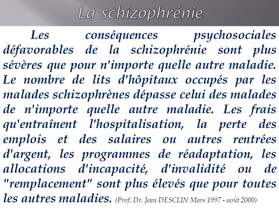 Le malade schizophrène Le système de santé La société Difficultés relationnelles Stress & échecs Isolement & REJET SOCIAL Admission Gros troubles Rechute Sorties prématurées.