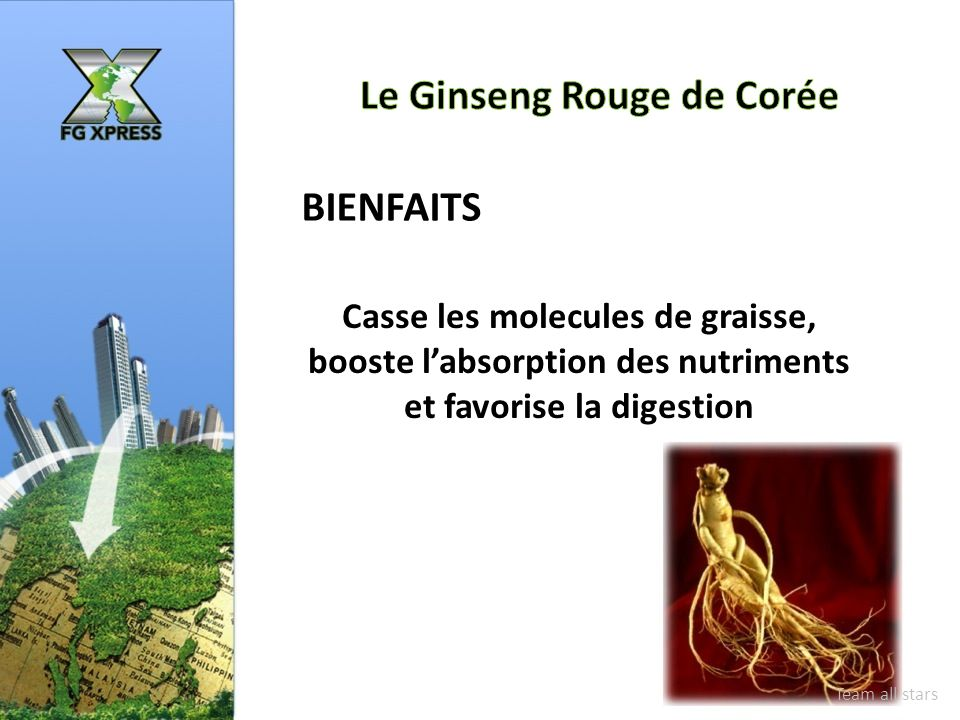 BIENFAITS Casse les molecules de graisse, booste labsorption des nutriments et favorise la digestion Team all stars