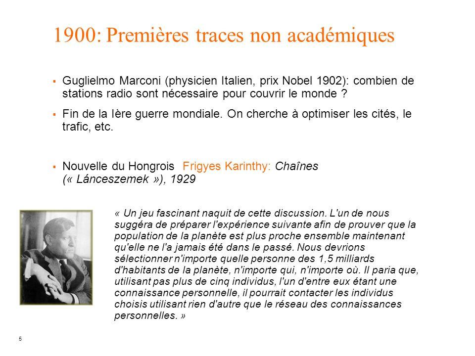 5 1900: Premières traces non académiques Guglielmo Marconi (physicien Italien, prix Nobel 1902): combien de stations radio sont nécessaire pour couvri