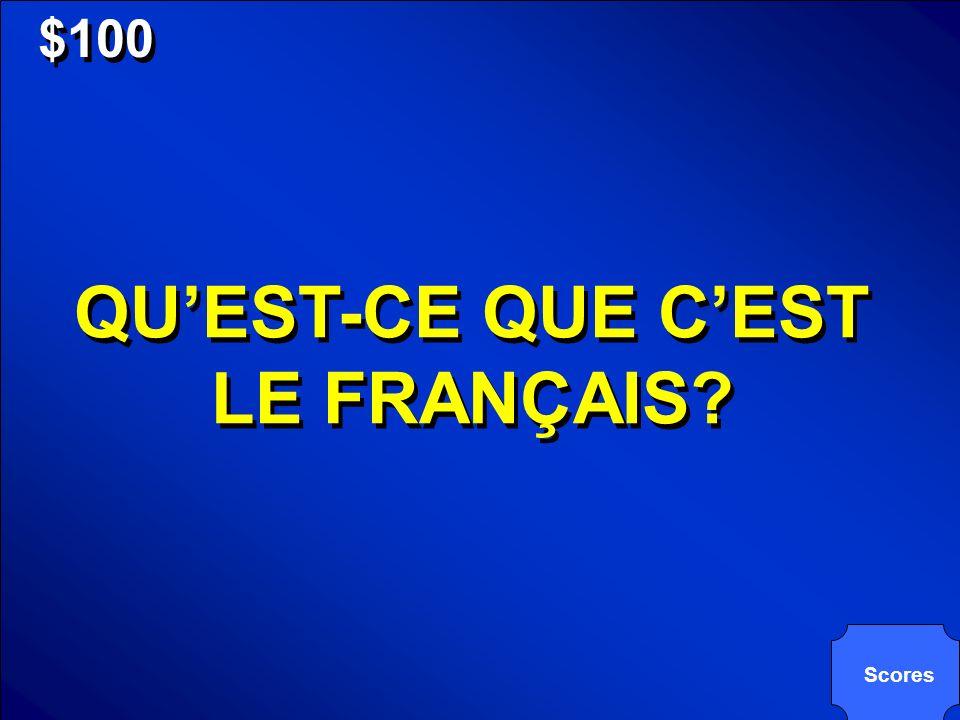 © Mark E. Damon - All Rights Reserved $100 QUEST-CE QUE CEST LE FRANÇAIS? Scores