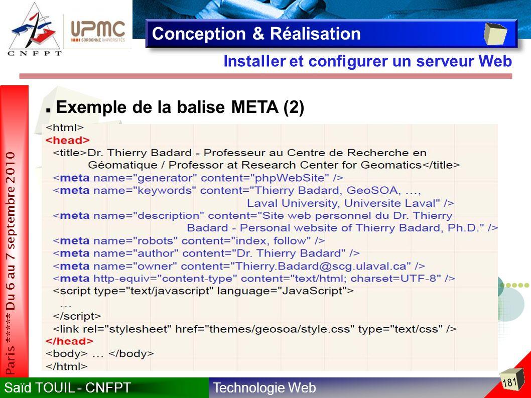 Technologie WebSaïd TOUIL - CNFPT 181 Paris ***** Du 6 au 7 septembre 2010 Installer et configurer un serveur Web Conception & Réalisation Exemple de la balise META (2)
