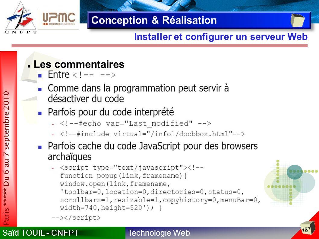 Technologie WebSaïd TOUIL - CNFPT 187 Paris ***** Du 6 au 7 septembre 2010 Installer et configurer un serveur Web Conception & Réalisation Les commentaires