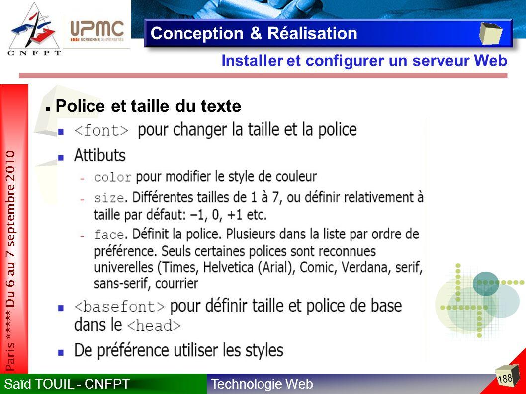 Technologie WebSaïd TOUIL - CNFPT 188 Paris ***** Du 6 au 7 septembre 2010 Installer et configurer un serveur Web Conception & Réalisation Police et taille du texte