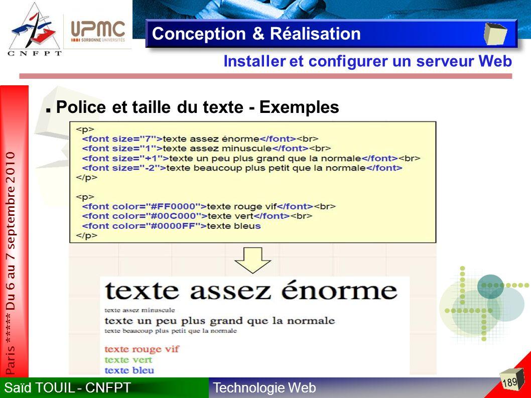 Technologie WebSaïd TOUIL - CNFPT 189 Paris ***** Du 6 au 7 septembre 2010 Installer et configurer un serveur Web Conception & Réalisation Police et taille du texte - Exemples