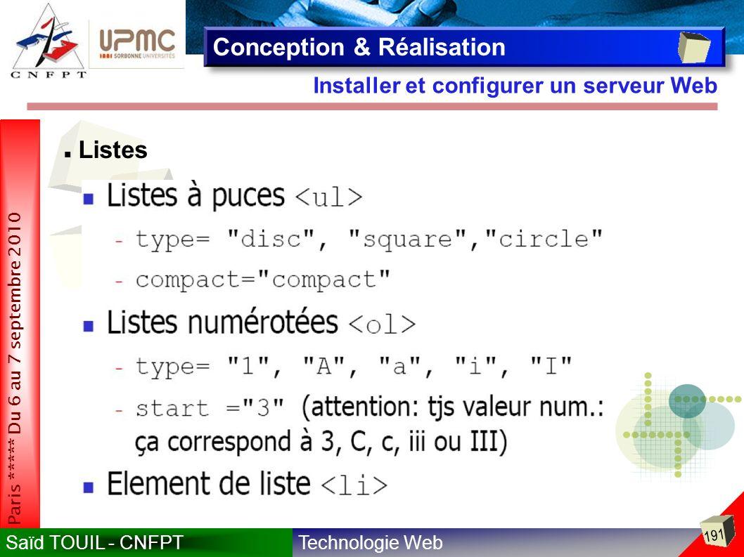 Technologie WebSaïd TOUIL - CNFPT 191 Paris ***** Du 6 au 7 septembre 2010 Installer et configurer un serveur Web Conception & Réalisation Listes