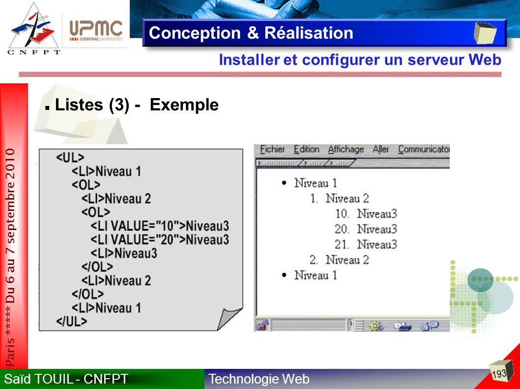 Technologie WebSaïd TOUIL - CNFPT 193 Paris ***** Du 6 au 7 septembre 2010 Installer et configurer un serveur Web Conception & Réalisation Listes (3) - Exemple